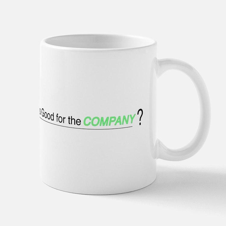 """Lumberg """"Is This Good For the Company"""" Mug"""