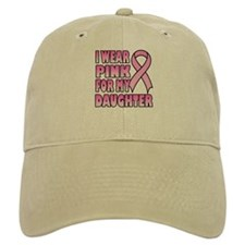 I Wear Pink for My Daughter Baseball Cap