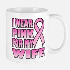 I Wear Pink for My Wife Mug