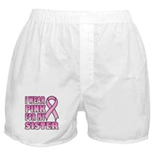 I Wear Pink for My Sister Boxer Shorts