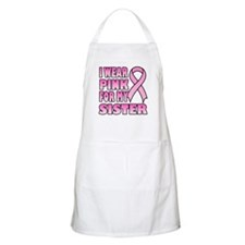 I Wear Pink for My Sister BBQ Apron