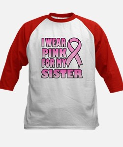 I Wear Pink for My Sister Tee