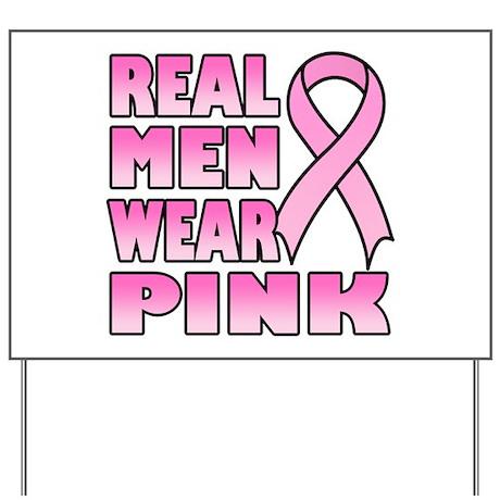 Real Men Wear Pink Yard Sign