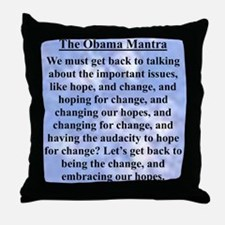 """""""Obama's Mantra"""" Throw Pillow"""
