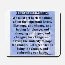 """Obama's Mantra"" Mousepad"