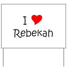 Cool Rebekah Yard Sign