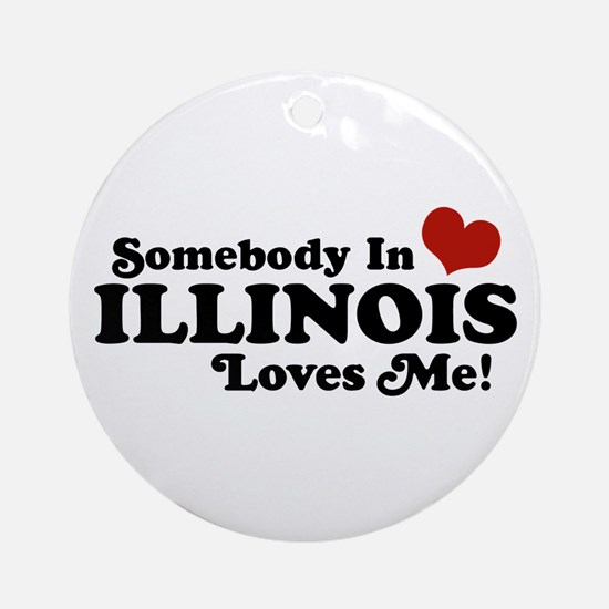 Somebody in Illinois Loves Me Ornament (Round)