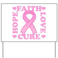 Hope Faith Love Cure Yard Sign
