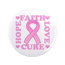 """Hope Faith Love Cure 3.5"""" Button"""