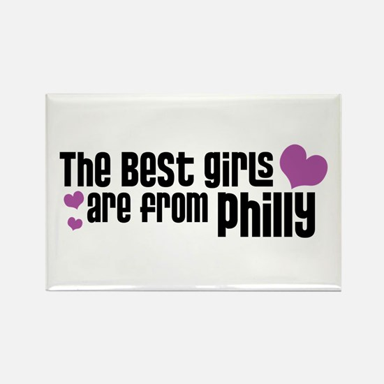 The Best Girls are from Philly Rectangle Magnet