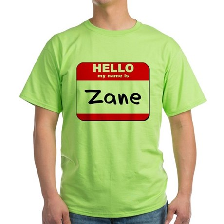 Hello my name is Zane Green T-Shirt