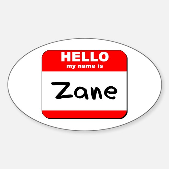 Hello my name is Zane Oval Decal
