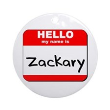 Hello my name is Zackary Ornament (Round)