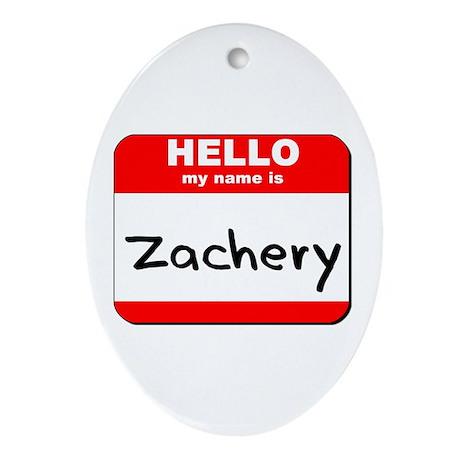 Hello my name is Zachery Oval Ornament