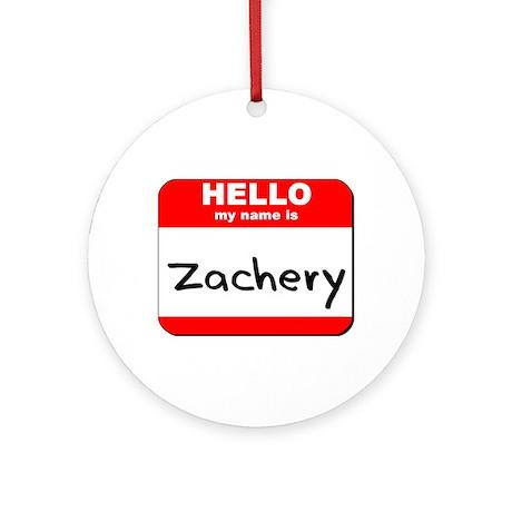 Hello my name is Zachery Ornament (Round)