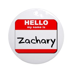 Hello my name is Zachary Ornament (Round)