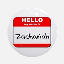 Hello my name is Zachariah Ornament (Round)