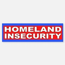 Funny Bumper Sticker Homeland Insecurity