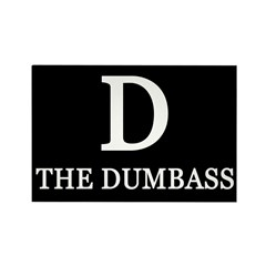 D: The Dumbass (10 Fridge Magnets)