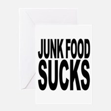 Junk Food Sucks Greeting Card