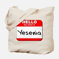 Hello my name is Yesenia Tote Bag