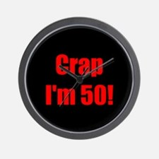 Crap I'm 50! Wall Clock