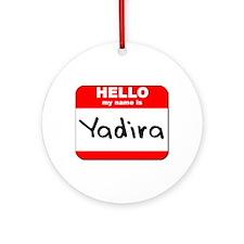 Hello my name is Yadira Ornament (Round)