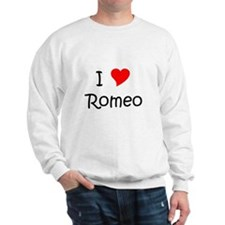 Cute I love romeo Sweatshirt