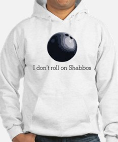I don't roll on Shabbos Hoodie