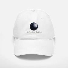 I don't roll on Shabbos Baseball Baseball Cap
