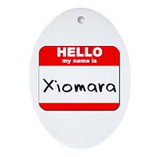 Hello my name is Xiomara Oval Ornament