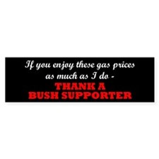 If you enjoy these gas prices (Bumper Sticker)