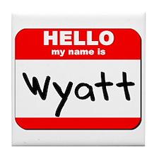 Hello my name is Wyatt Tile Coaster