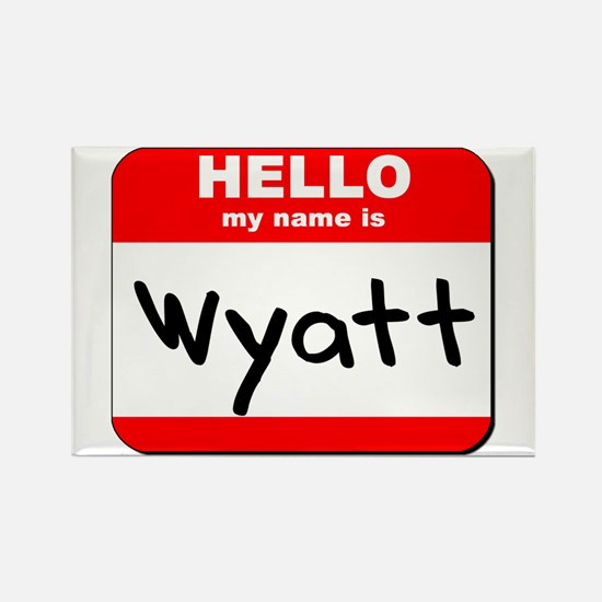 Hello my name is Wyatt Rectangle Magnet