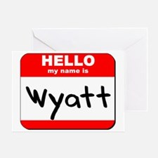Hello my name is Wyatt Greeting Card