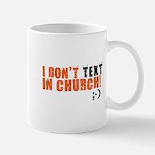 I Don't Text In Church Mug