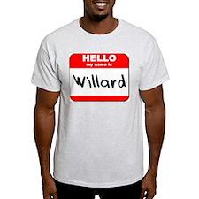Hello my name is Willard T-Shirt