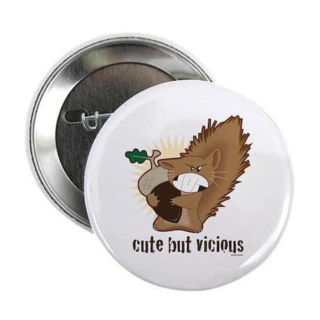 """Cute but Vicious! 2.25"""" Button"""