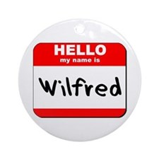 Hello my name is Wilfred Ornament (Round)