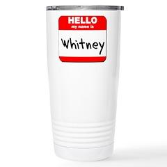 Hello my name is Whitney Travel Mug