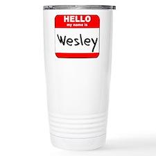 Hello my name is Wesley Travel Mug