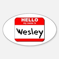 Hello my name is Wesley Oval Decal