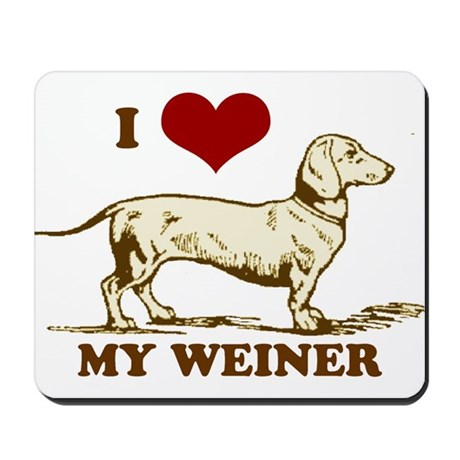 I love my Weiner Dog! Mousepad