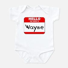 Hello my name is Wayne Infant Bodysuit
