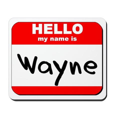 Hello my name is Wayne Mousepad