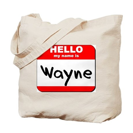 Hello my name is Wayne Tote Bag
