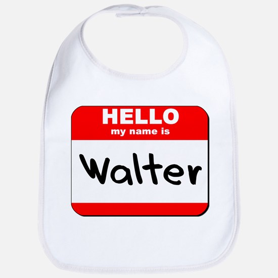 Hello my name is Walter Bib