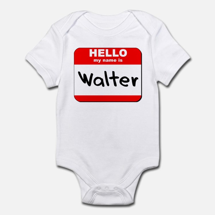 Hello my name is Walter Infant Bodysuit