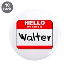 "Hello my name is Walter 3.5"" Button (10 pack)"