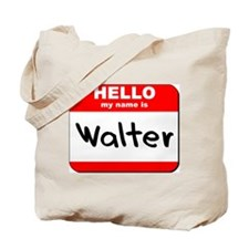 Hello my name is Walter Tote Bag